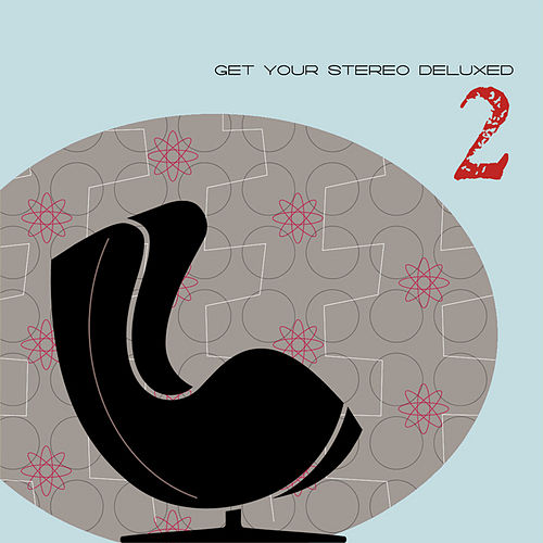 Get Your Stereo Deluxed Vol. 2 by Various Artists