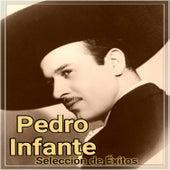 Pedro Infante - Selección de Éxitos by Pedro Infante