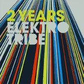 2 Years Elektrotribe by Various Artists