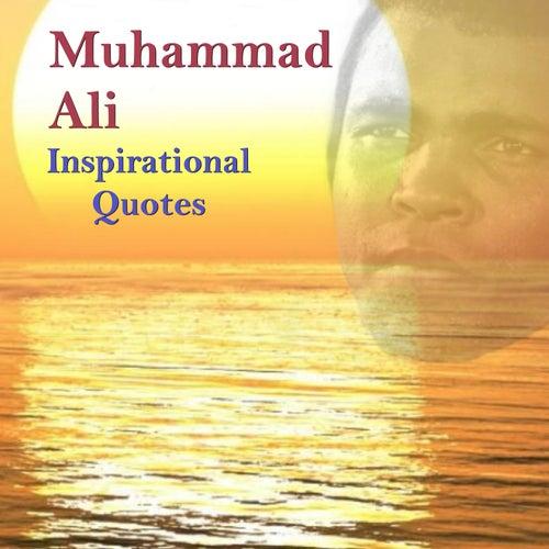 Muhammad Ali Inspirational Quotes by Muhammad Ali