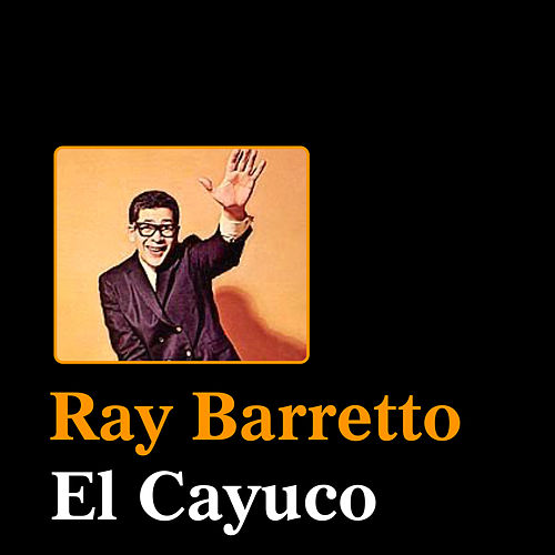 El Cayuco by Ray Barretto