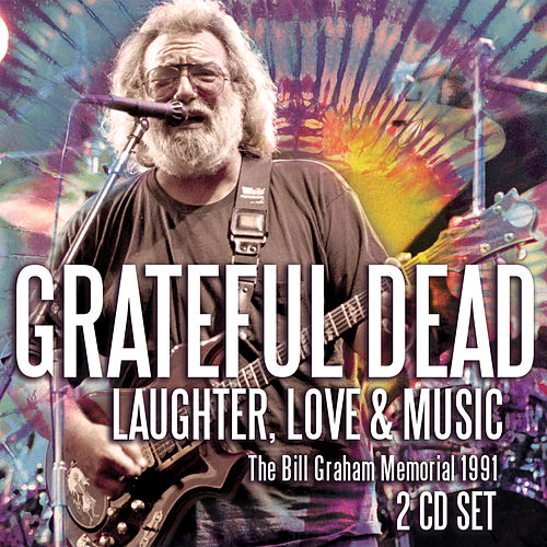 Laughter, Love & Music (Live) by Grateful Dead