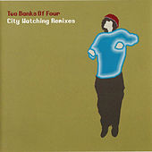 City Watching: The Remixes by Two Banks Of Four