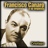Criollazo by Francisco Canaro