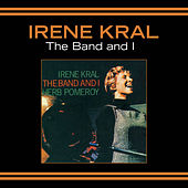 The Band and I (Bonus Track Version) von Irene Kral