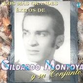 Los Más Grandes Éxitos de Gildardo Montoya y Su Conjunto by Gildardo Montoya Y Su Conjunto
