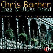 Down On the Bayou von Chris Barber Jazz And Blues Band
