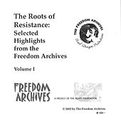 The Freedom Archives: The Roots of Resistance Vol. One by Various Artists