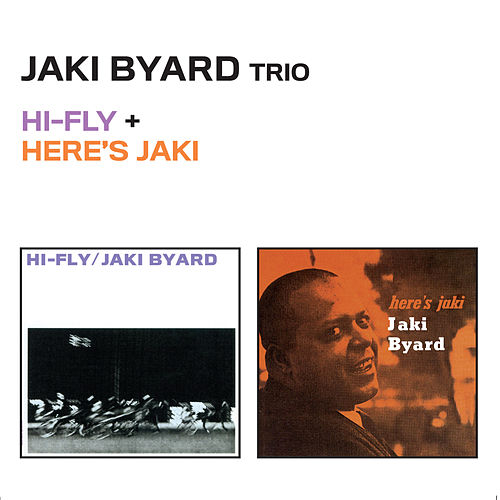 Hi-Fly + Here's Jaki by Jaki Byard