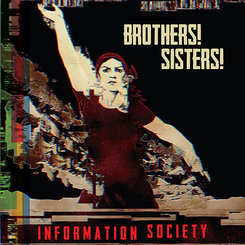 Brothers! Sisters! by Information Society