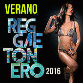 Verano Reggaetonero 2016 by Various Artists