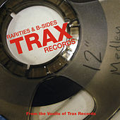 Trax Records: Rarities & B-Sides by Various Artists