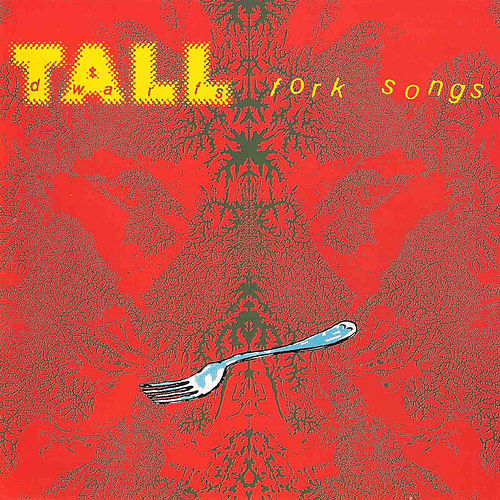 Fork Songs by Tall Dwarfs