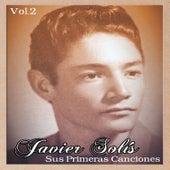 Javier Solís - Sus Primeras Canciones, Vol. 1 by Javier Solis