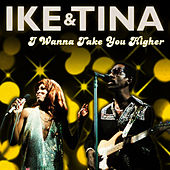 I Wanna Take You Higher by Ike Turner