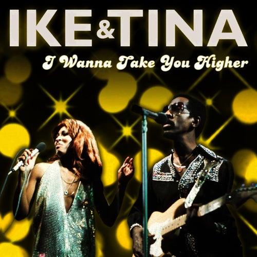 I Wanna Take You Higher by Ike Turner
