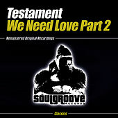 We Need Love Part 2 by Testament
