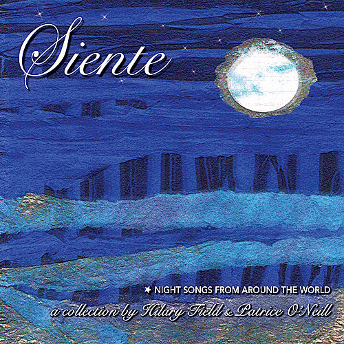 Siente: Night Songs From Around The World by Hilary Field