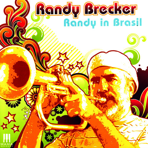 Randy in Brasil by Randy Brecker