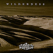 Wilderness by Mad Buffalo