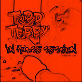 In House Sessions Part II by Todd Terry