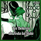 Los Boleros de Toda la Vida, Vol. 3 by Various Artists