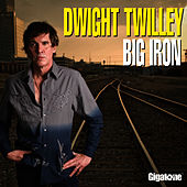 Big Iron by Dwight Twilley