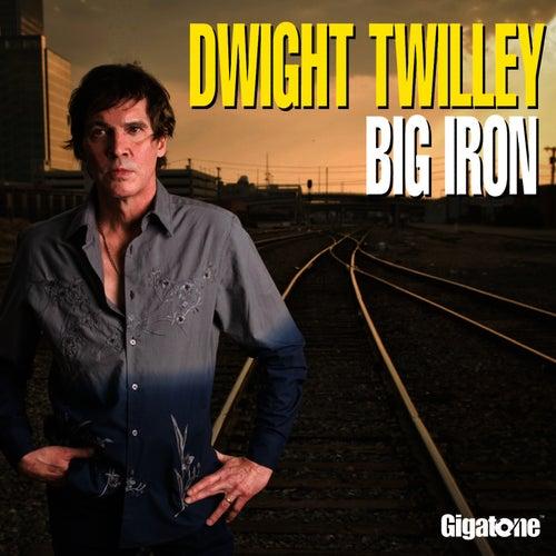 Big Iron by Dwight Twilley