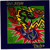 Toasted! by Fatso Jetson
