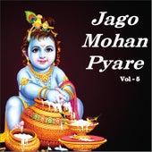 Jago Mohan Pyare, Vol. 5 by Various Artists