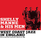 West Coast Jazz in England. Live at the Free Trade Hall 1960 (feat. Joe Gordon & Richie Kamuca) [Bonus Track Version] by Shelly Manne