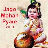 Jago Mohan Pyare, Vol. 4 by Various Artists