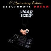 Electronic Dream (5th Anniversary Edition) by AraabMUZIK