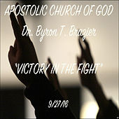 Victory in the Fight by Dr. Byron T. Brazier