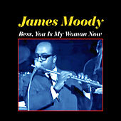 Bess, You Is My Woman Now by James Moody