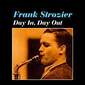 Day in, Day Out by Frank Strozier