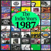 The Indie Years  : 1987 by Various Artists