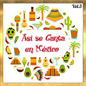 Así Se Canta en México, Vol. 3 by Various Artists