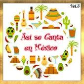 Así Se Canta en México, Vol. 3 by Various Artists