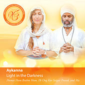 Light in the Darkness: Meditations for Transformation by Aykanna