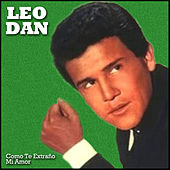 Como Te Extraño Mi Amor by Leo Dan