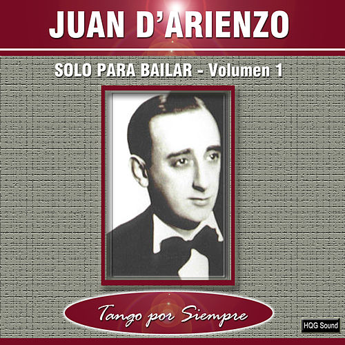 Solo para Bailar, Vol. 1 by Juan D'Arienzo