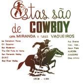 Estas São De Cowboy by Miranda
