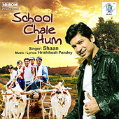 School Chale Hum - Single by Shaan