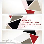 Abstract Interpretations of Electronic Music, Vol. 1 by Various Artists