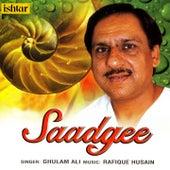 Saadgee by Ghulam Ali