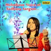 Melodious Voice of Sadhana Sargam by Various Artists