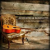 Acoustic & Romantic: A Guitar Songs Selection by Mark Bodino
