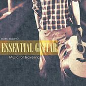 Essential Guitar: Music for Traveling by Mark Bodino