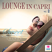 The Sweet Lounge, Vol. 8: Lounge in Capri by Various Artists